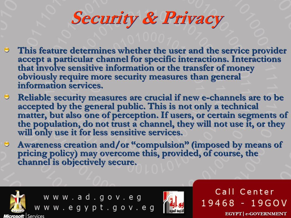 EGYPT | e-GOVERNMENT Security & Privacy This feature determines whether the user and the service provider accept a particular channel for specific int