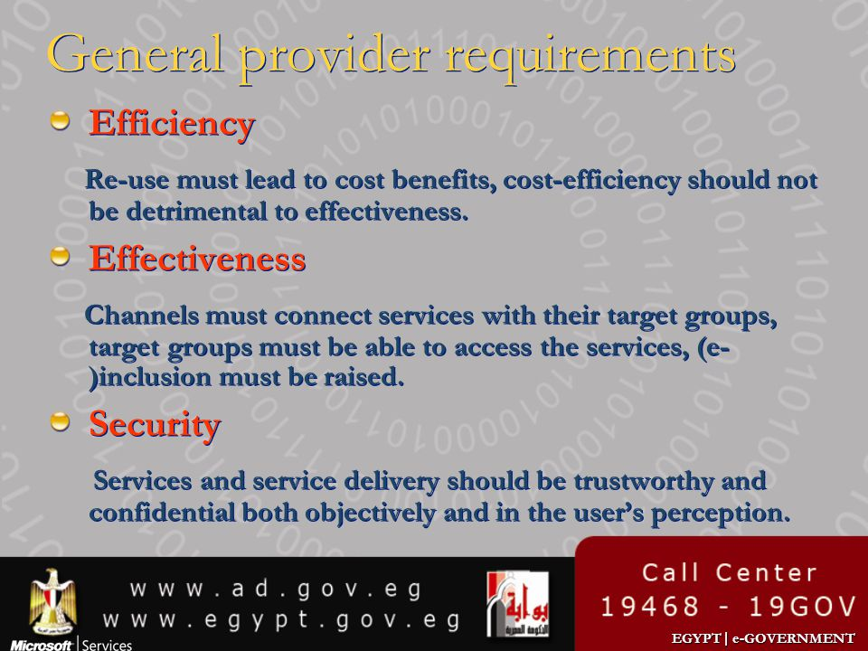 EGYPT | e-GOVERNMENT General provider requirements Efficiency Re-use must lead to cost benefits, cost-efficiency should not be detrimental to effectiv