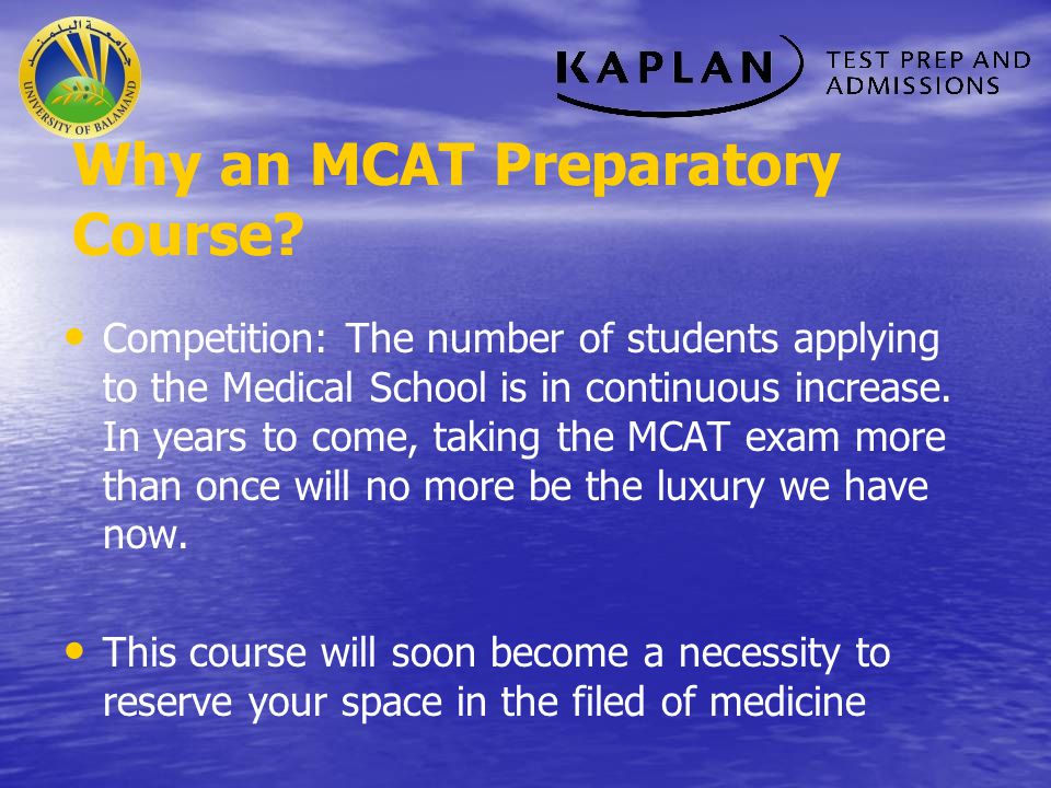 Announcement Keep checking the webpage for new Kaplan-MCAT course offerings and the corresponding registration periods.