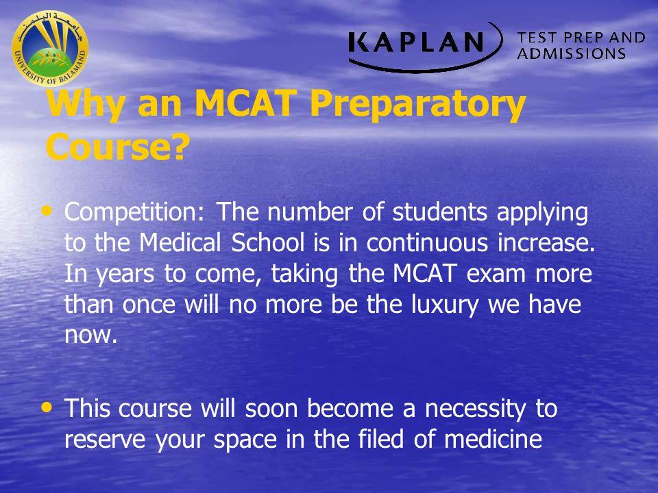 Kaplan MCAT Training Course Classroom course Classroom course At the University of Balamand At the University of Balamand Given by a Kaplan instructor Given by a Kaplan instructor