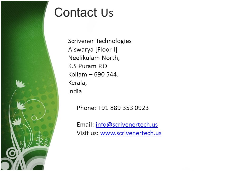 Contact Us Scrivener Technologies Aiswarya [Floor-I] Neelikulam North, K.S Puram P.O Kollam – 690 544.