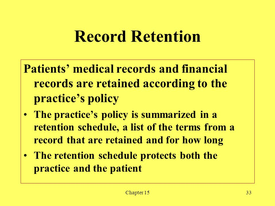 Chapter 1533 Record Retention Patients medical records and financial records are retained according to the practices policy The practices policy is su