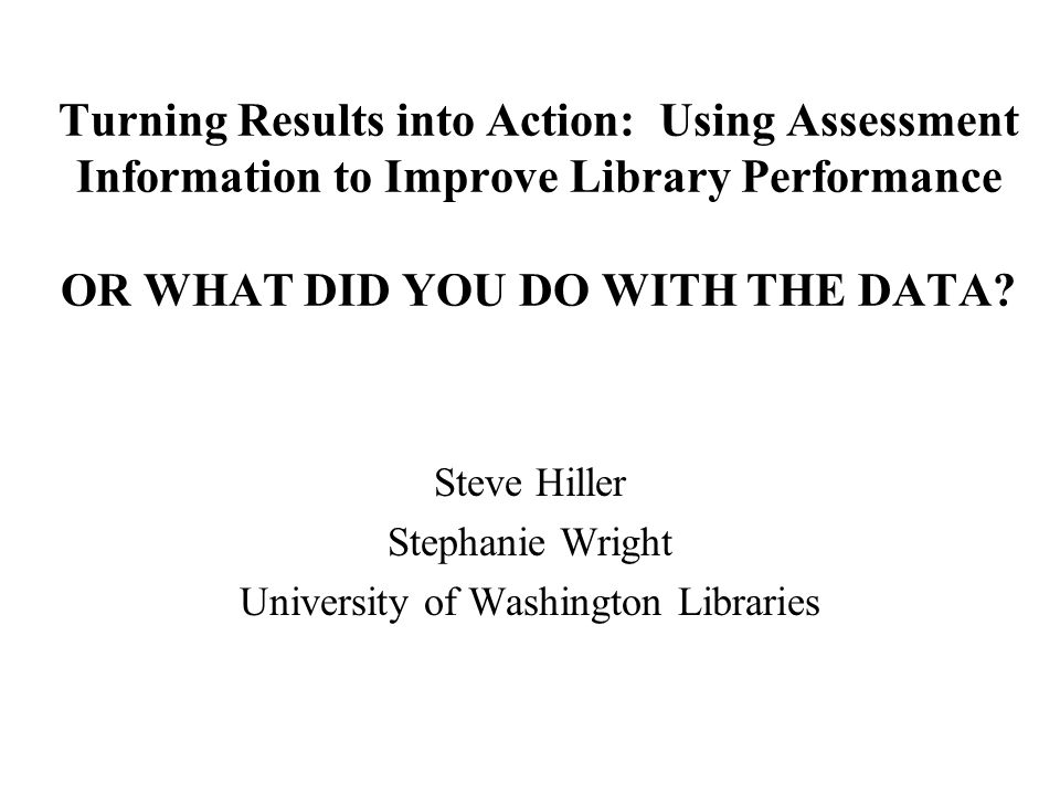 Data Sources For This Study Library Assessment ARL SPEC Kit 303 (Dec.