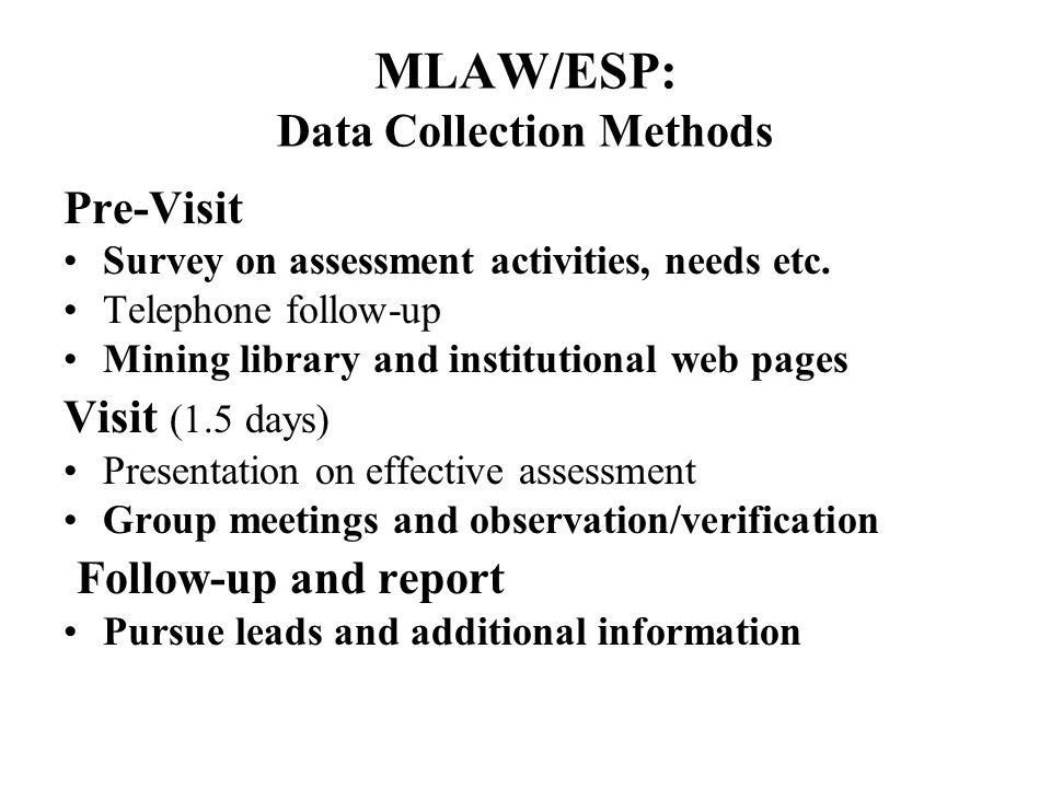 MLAW/ESP: Data Collection Methods Pre-Visit Survey on assessment activities, needs etc.