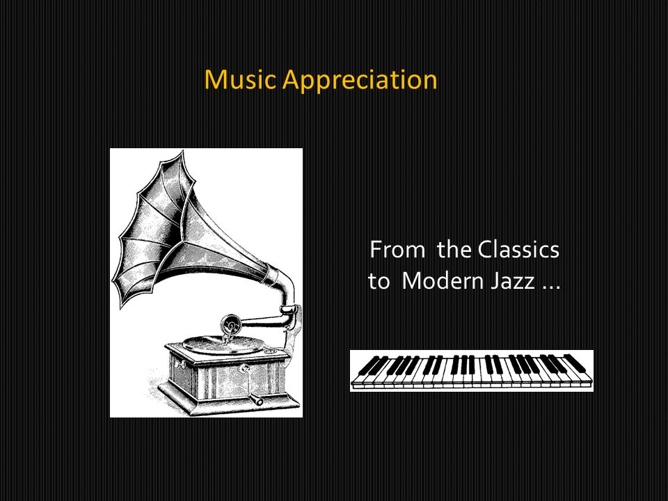 Music Appreciation From the Classics to Modern Jazz …