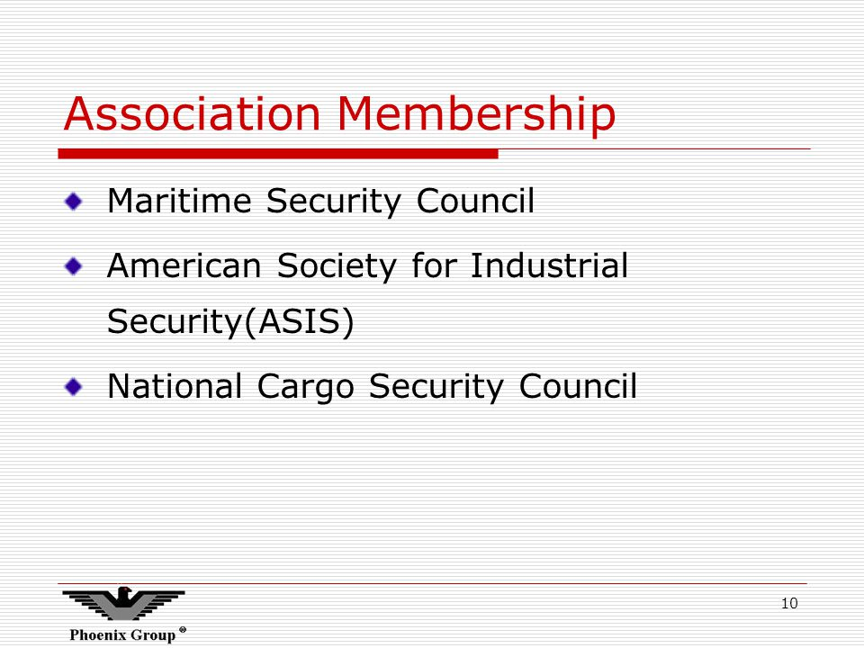 10 Association Membership Maritime Security Council American Society for Industrial Security(ASIS) National Cargo Security Council