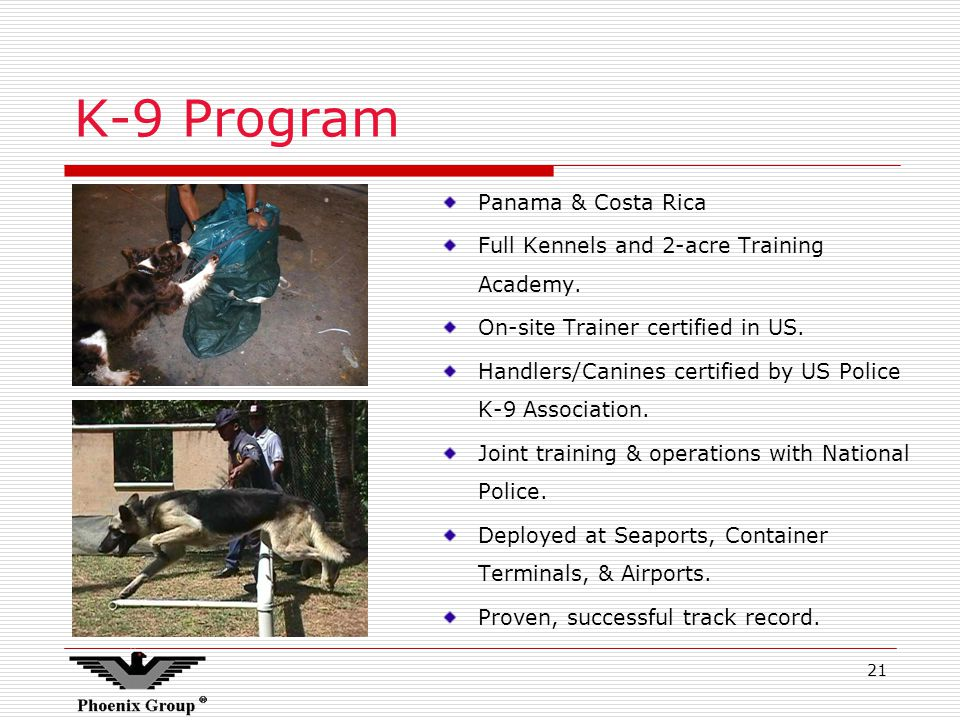 21 K-9 Program Panama & Costa Rica Full Kennels and 2-acre Training Academy.