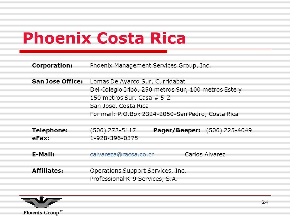 24 Phoenix Costa Rica Corporation:Phoenix Management Services Group, Inc.