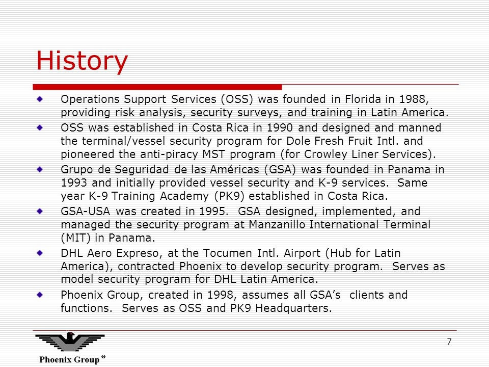 7 History Operations Support Services (OSS) was founded in Florida in 1988, providing risk analysis, security surveys, and training in Latin America.