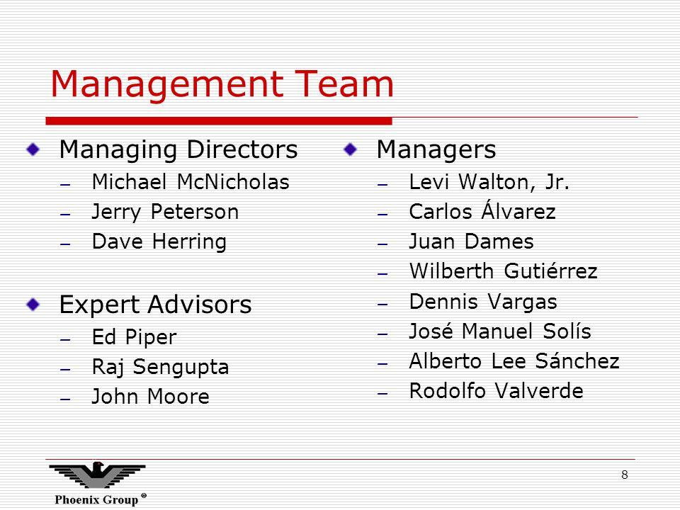 8 Management Team Managing Directors – Michael McNicholas – Jerry Peterson – Dave Herring Expert Advisors – Ed Piper – Raj Sengupta – John Moore Managers – Levi Walton, Jr.