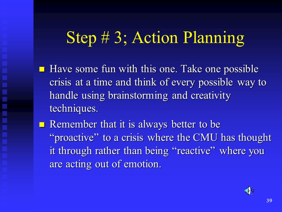 39 Step # 3; Action Planning Have some fun with this one.