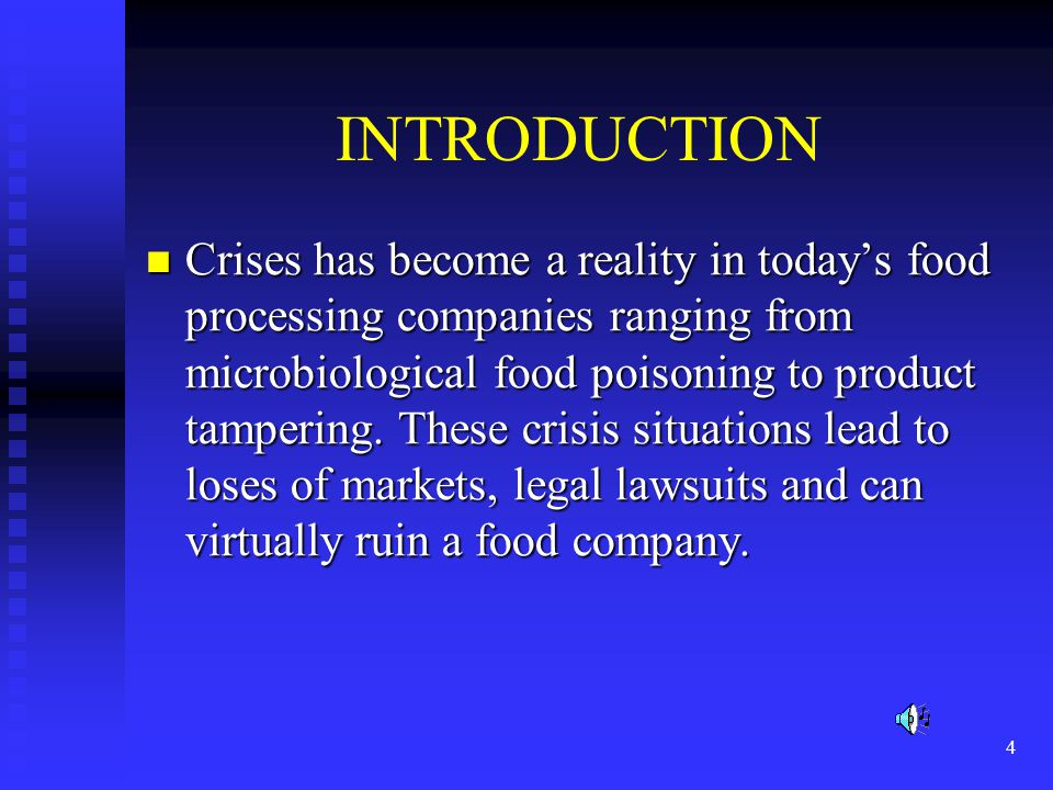 4 INTRODUCTION Crises has become a reality in todays food processing companies ranging from microbiological food poisoning to product tampering.