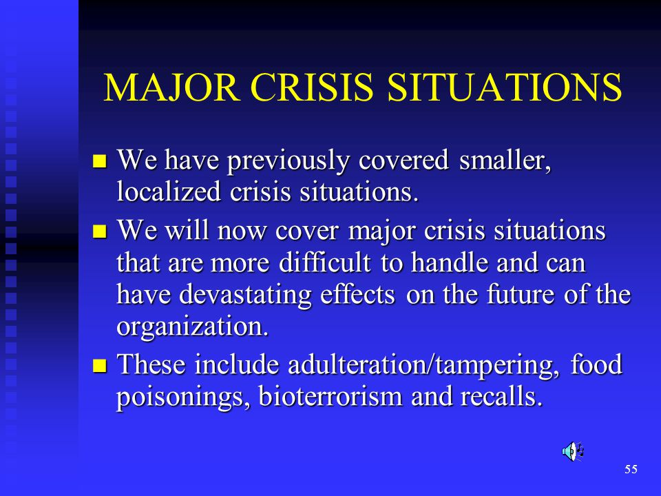 55 MAJOR CRISIS SITUATIONS We have previously covered smaller, localized crisis situations.