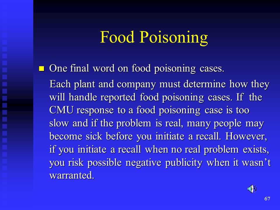 67 Food Poisoning One final word on food poisoning cases.