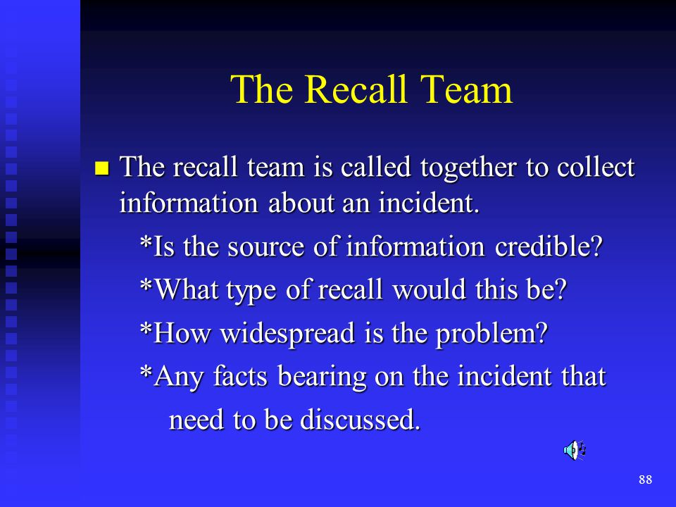 88 The Recall Team The recall team is called together to collect information about an incident.