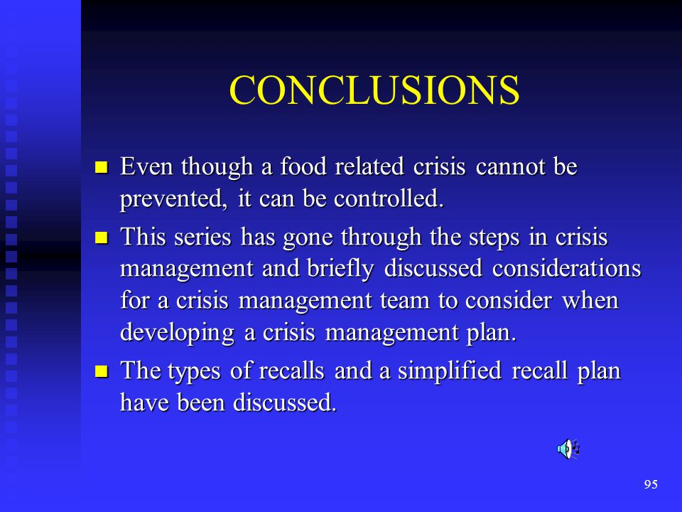95 CONCLUSIONS Even though a food related crisis cannot be prevented, it can be controlled.
