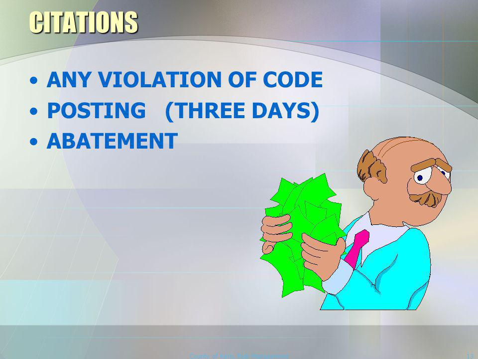 County of Kern, Risk Management13 CITATIONS ANY VIOLATION OF CODE POSTING (THREE DAYS) ABATEMENT
