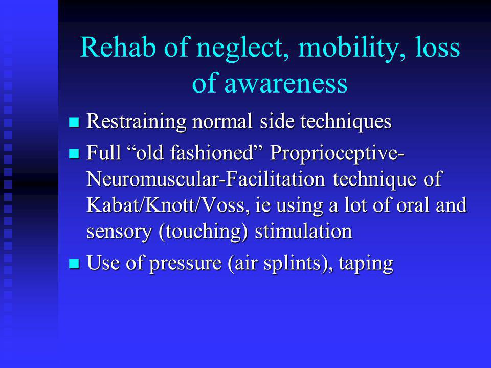 Mobility&Neglect Remediation Positioning of furniture, Positioning of furniture, Early correct positioning, and handling, Early correct positioning, and handling, Controlled transfers, standing up, walking without use of cane or any device.
