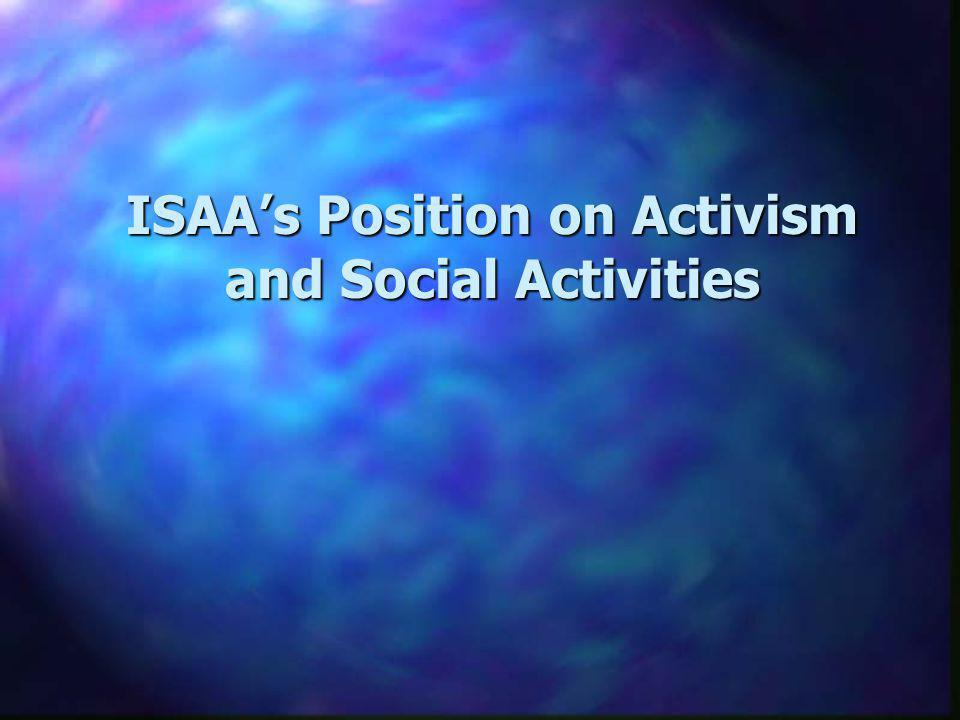 ISAAs Position on Activism and Social Activities