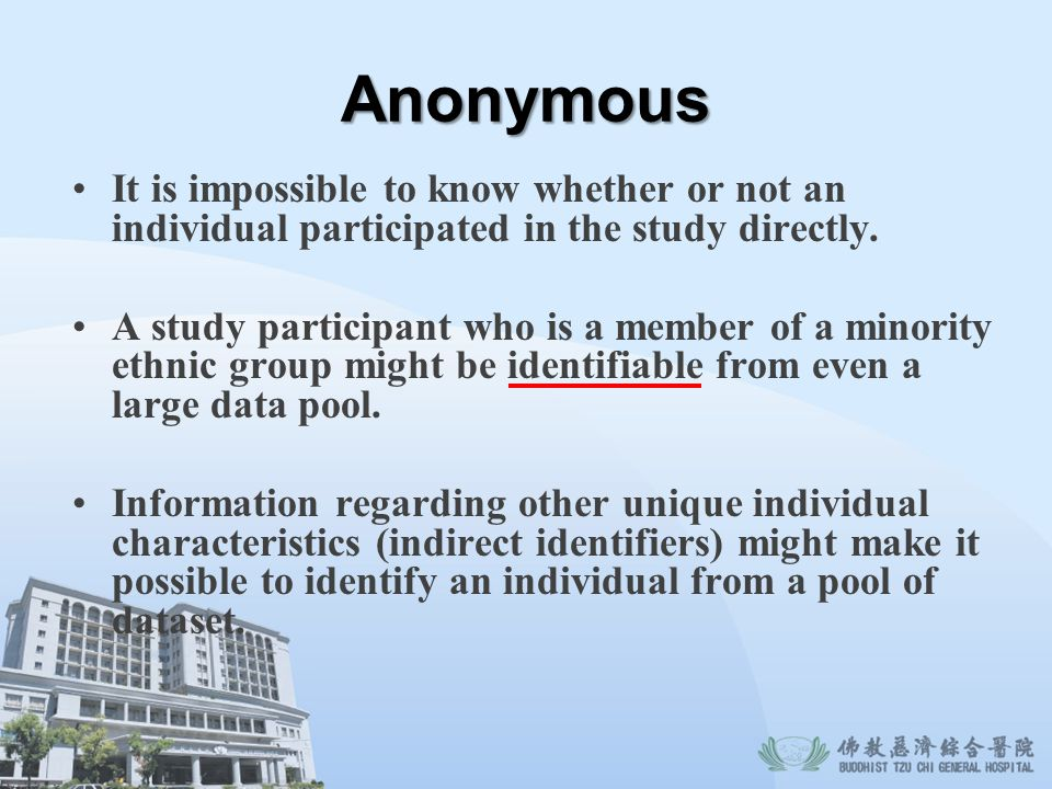 Anonymous It is impossible to know whether or not an individual participated in the study directly. A study participant who is a member of a minority
