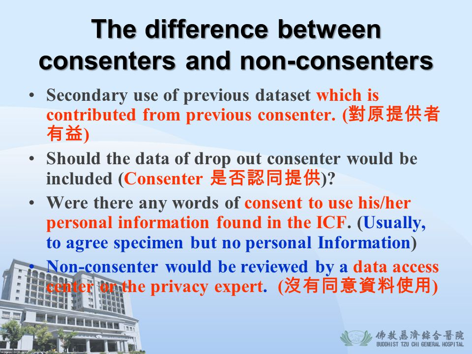 The difference between consenters and non-consenters Secondary use of previous dataset which is contributed from previous consenter. ( ) Should the da