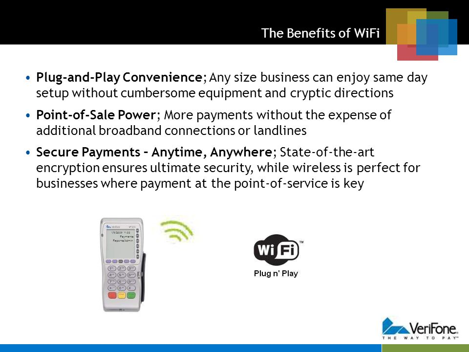 The Benefits of WiFi Plug-and-Play Convenience; Any size business can enjoy same day setup without cumbersome equipment and cryptic directions Point-o