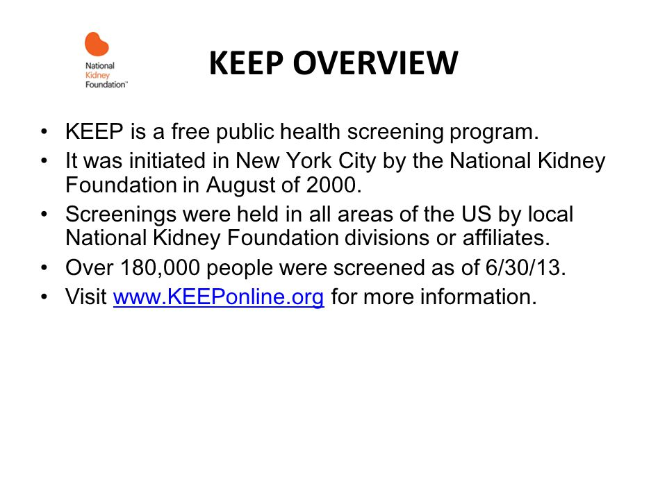 KEEP OVERVIEW KEEP is a free public health screening program.
