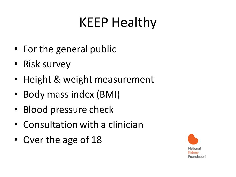 KEEP Healthy For the general public Risk survey Height & weight measurement Body mass index (BMI) Blood pressure check Consultation with a clinician O