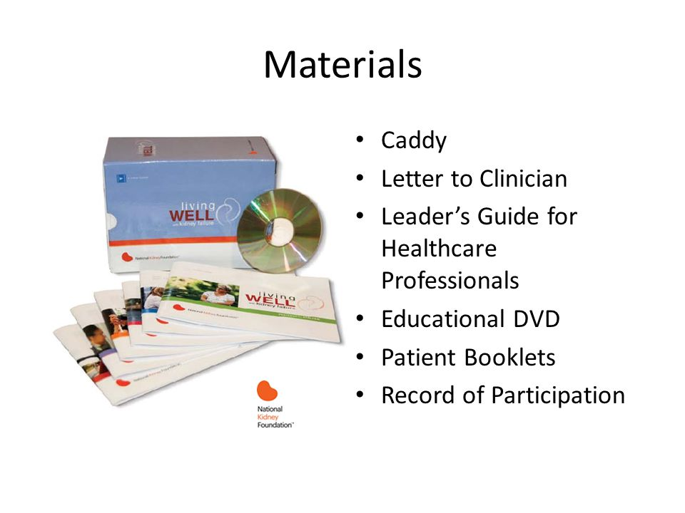 Materials Caddy Letter to Clinician Leaders Guide for Healthcare Professionals Educational DVD Patient Booklets Record of Participation