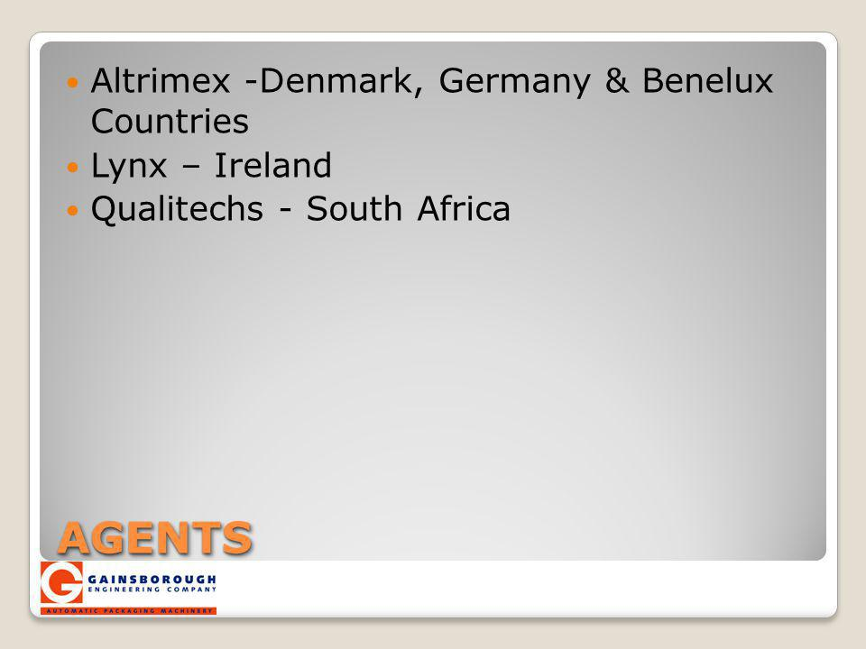 AGENTSAGENTS Altrimex -Denmark, Germany & Benelux Countries Lynx – Ireland Qualitechs - South Africa