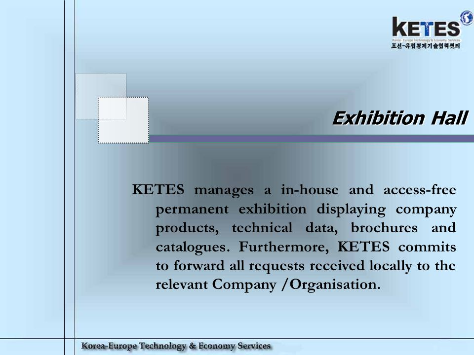 Korea-Europe Technology & Economy Services 10 Patent & Trademark Registration KETES office operates a one stop centre for registration of patents and