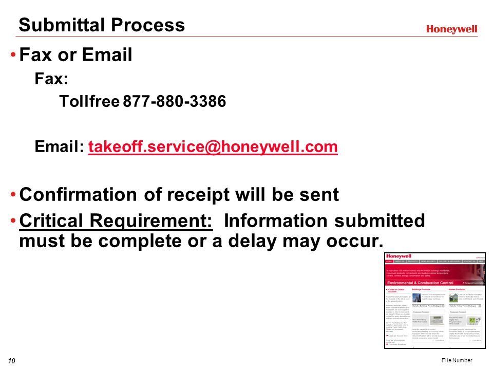 10 File Number Submittal Process Fax or Email Fax: Tollfree 877-880-3386 Email: takeoff.service@honeywell.comtakeoff.service@honeywell.com Confirmation of receipt will be sent Critical Requirement: Information submitted must be complete or a delay may occur.