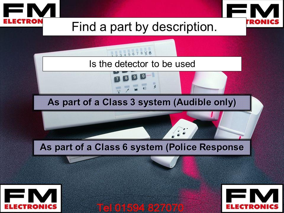 Find a part by description. As part of a Class 3 system (Audible only) As part of a Class 3 system (Audible only) As part of a Class 6 system (Police