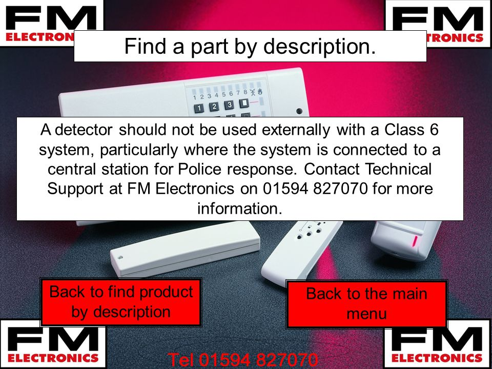 Find a part by description. A detector should not be used externally with a Class 6 system, particularly where the system is connected to a central st