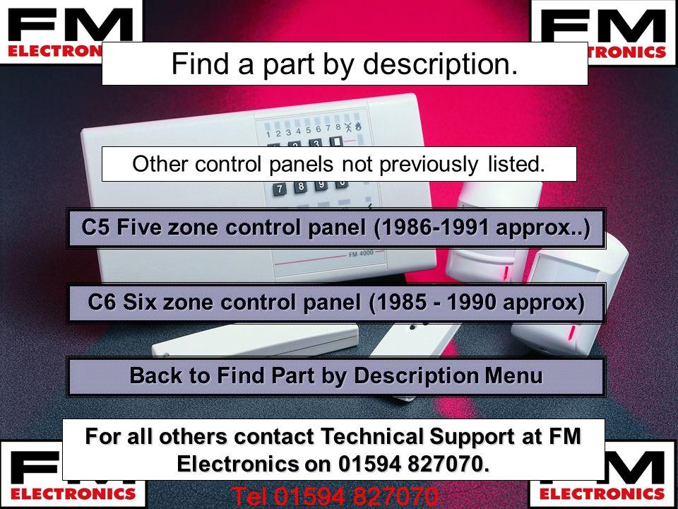 Find a part by description. C6 Six zone control panel (1985 - 1990 approx) C6 Six zone control panel (1985 - 1990 approx) Other control panels not pre