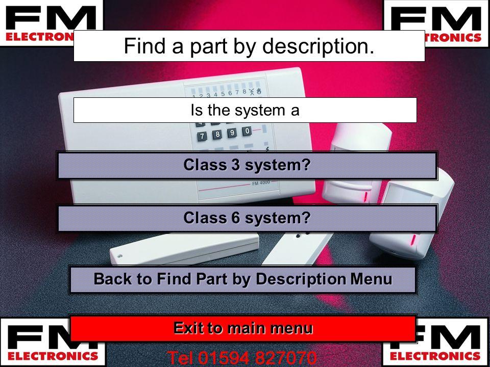 Find a part by description. Class 3 system? Class 3 system? Is the system a Class 6 system? Class 6 system? Exit to main menu Exit to main menu Back t