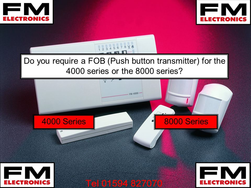 Do you require a FOB (Push button transmitter) for the 4000 series or the 8000 series.