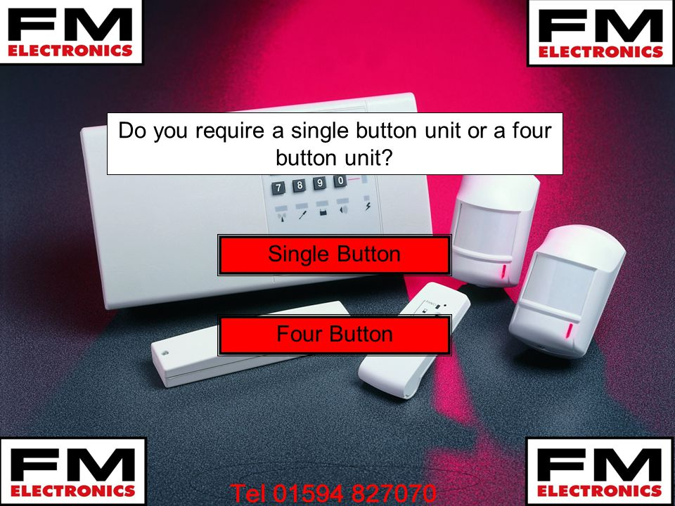 Do you require a single button unit or a four button unit? Single Button Four Button