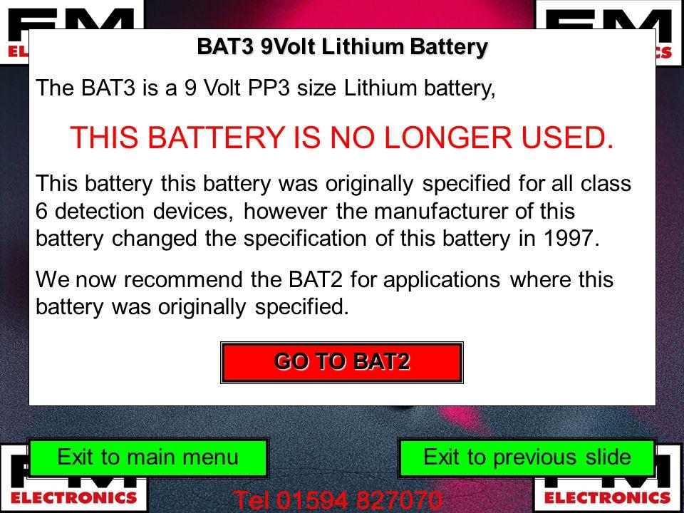 BAT3 9Volt Lithium Battery The BAT3 is a 9 Volt PP3 size Lithium battery, THIS BATTERY IS NO LONGER USED. This battery this battery was originally spe