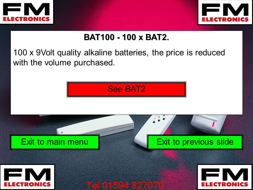 BAT100 - 100 x BAT2. 100 x 9Volt quality alkaline batteries, the price is reduced with the volume purchased. Exit to main menuExit to previous slide S