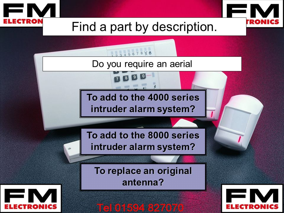 Find a part by description.To add to the 4000 series intruder alarm system.