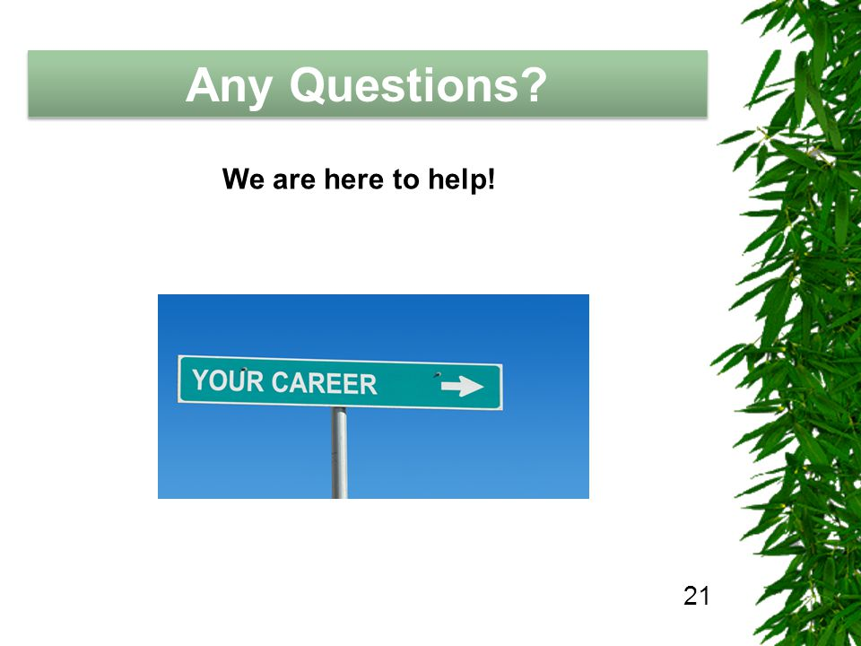 The Job Hunting Handbook Any Questions? 21 We are here to help!