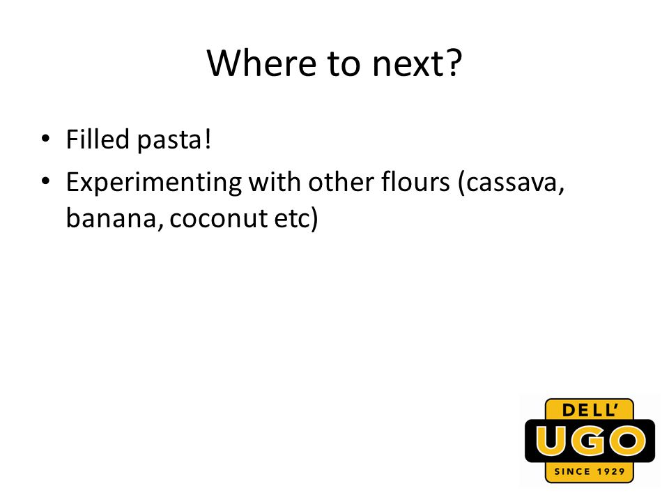 Where to next Filled pasta! Experimenting with other flours (cassava, banana, coconut etc)