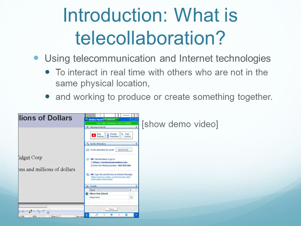Telecollaboration is not VRS We dont just have a chat together, like in a conference call.