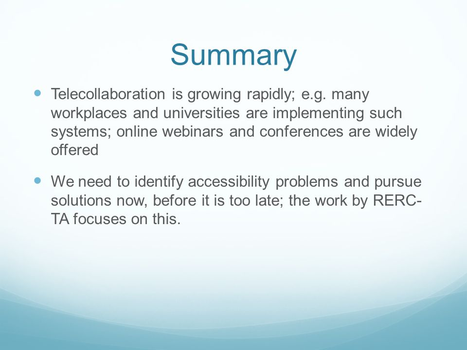 Summary Telecollaboration is growing rapidly; e.g.