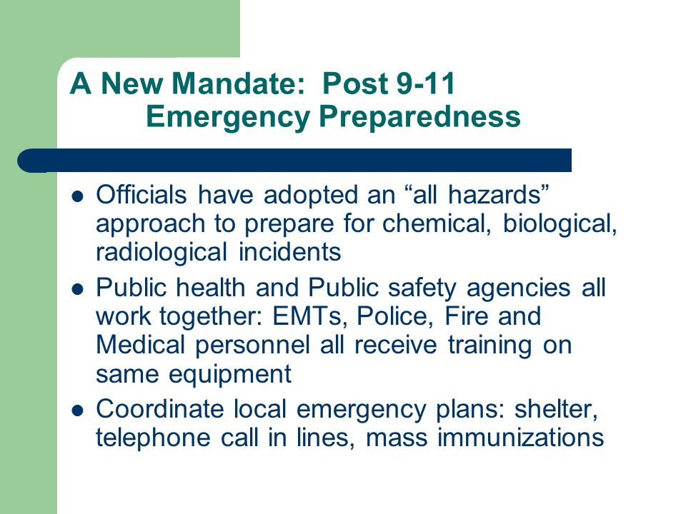 Emergency Preparedness: Localized responses and solutions Plymouth and Franklin counties and northeastern MA are close to nuclear reactors -potassium iodine tablet distribution Berkshire County- -coordinates efforts in many towns with limited resources Cambridge - coordinates 27 cities and towns with training and drills Boston - the largest city and port in NE; a potential target