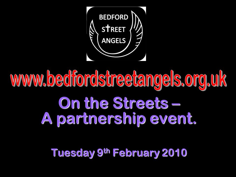 On the Streets – A partnership event. Tuesday 9 th February 2010