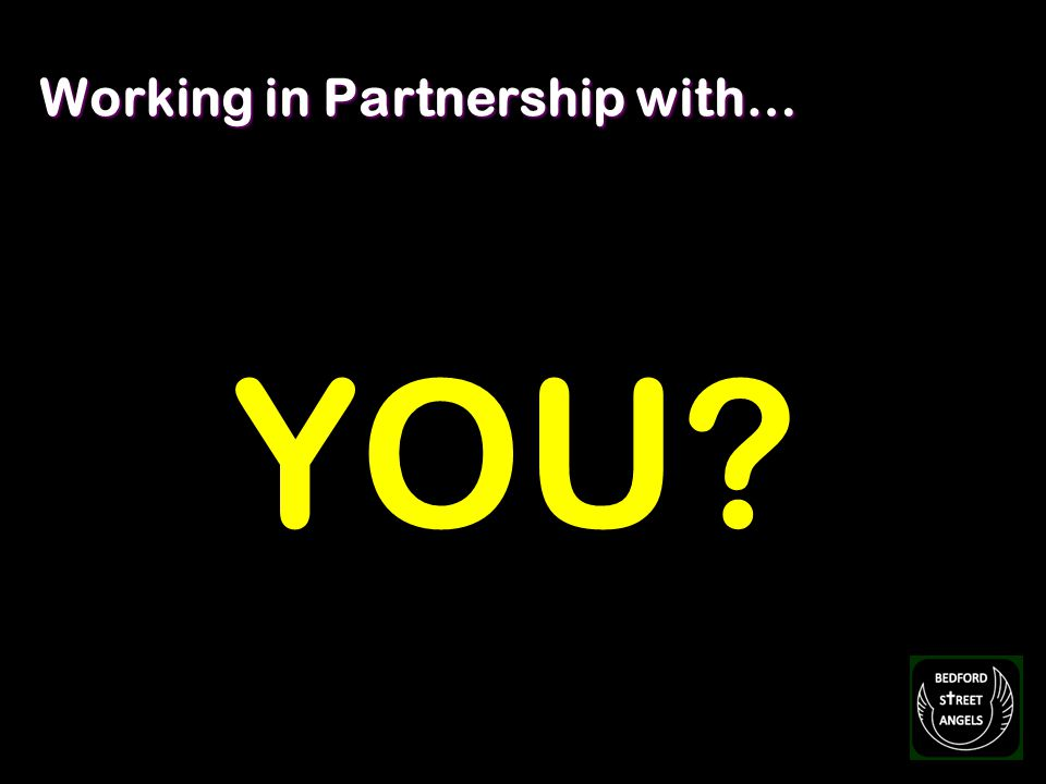 Working in Partnership with… YOU?