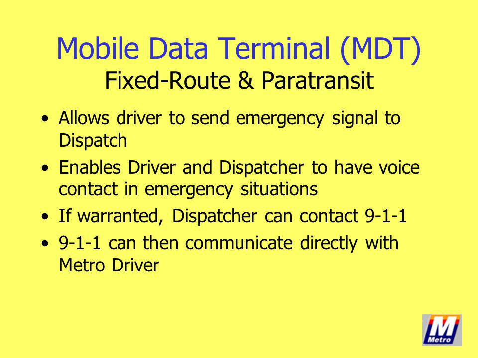 Allows driver to send emergency signal to Dispatch Enables Driver and Dispatcher to have voice contact in emergency situations If warranted, Dispatche