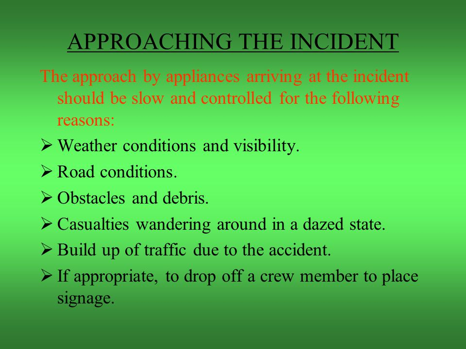 INCIDENTS ON MOTORWAYS The following information should be ascertained if possible to determine location of incident.